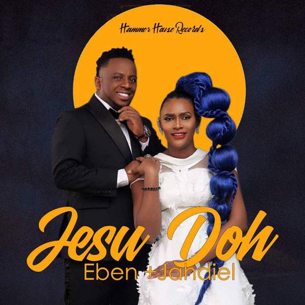 Eben Jahdiel Jesu Doh Lyrics