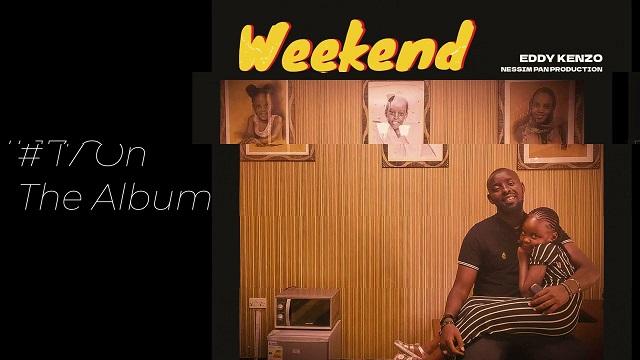 Eddy Kenzo Weekend Lyrics