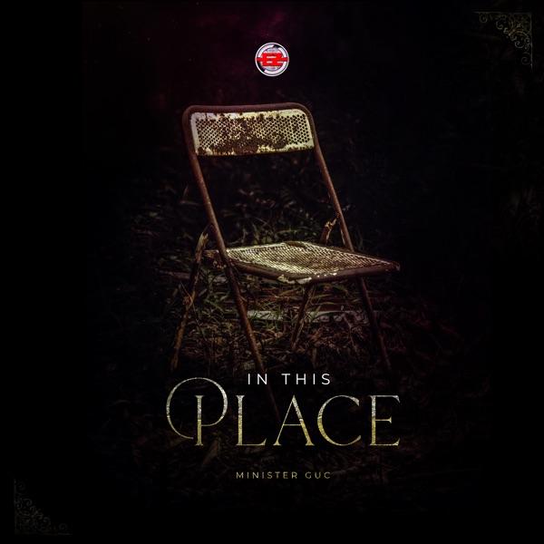 GUC In This Place Lyrics 1