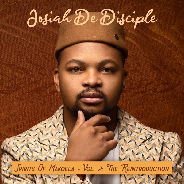 Josiah De Disciple Spirits of Makoela Vol 2 The Reintroduction Album Lyrics