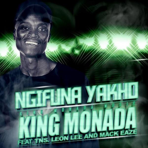 King Monada Ngifuna Yakho Lyrics