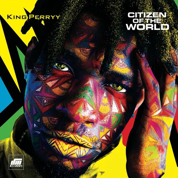 King Perryy Citizen of the World Album Lyrics