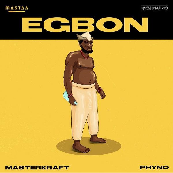Masterkraft Egbon Lyrics