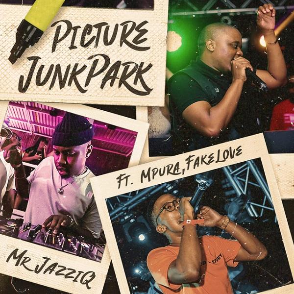 Mr JazziQ Picture JunkPark Lyrics