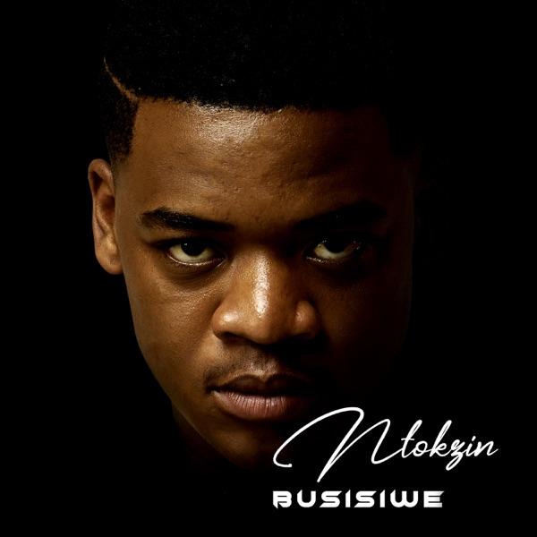 Ntokzin Busisiwe Album Lyrics