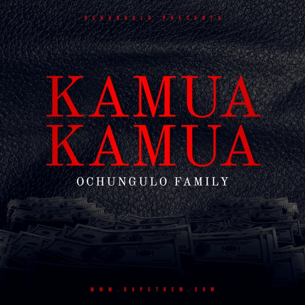 Ochungulo Family Kamua Kamua Lyrics
