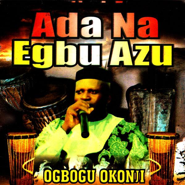Ogbogu Okonji Ada Na Egbu Azu Lyrics