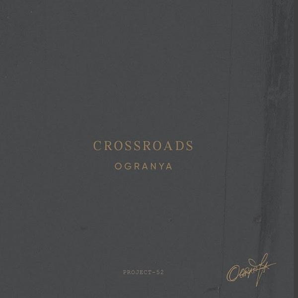 Ogranya Crossroads Lyrics
