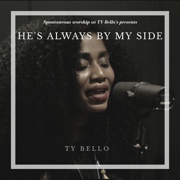 TY Bello Hes Always by My Side Lyrics