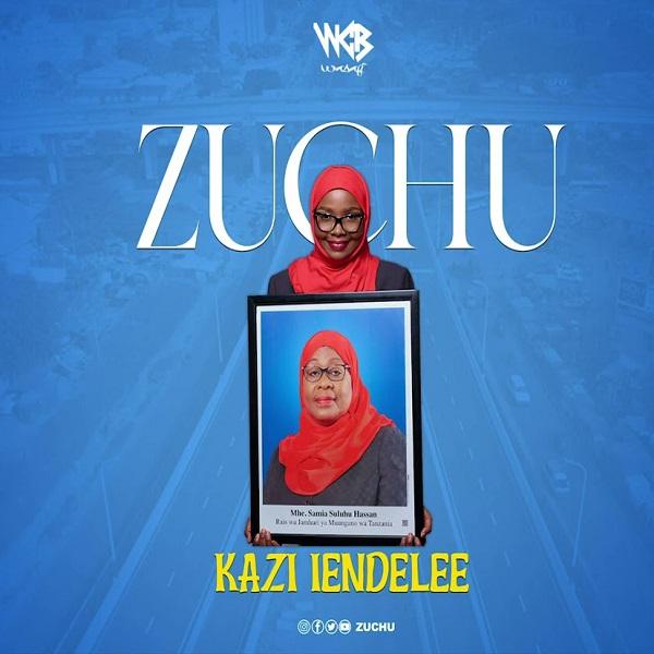 Zuchu Kazi Lendelee Lyrics
