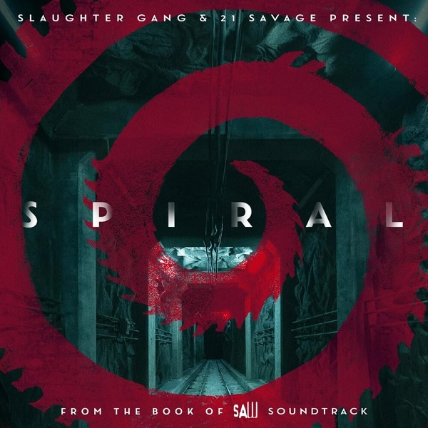 21 Savage Spiral From the Book of Saw Soundtrack Lyrics Tracklist