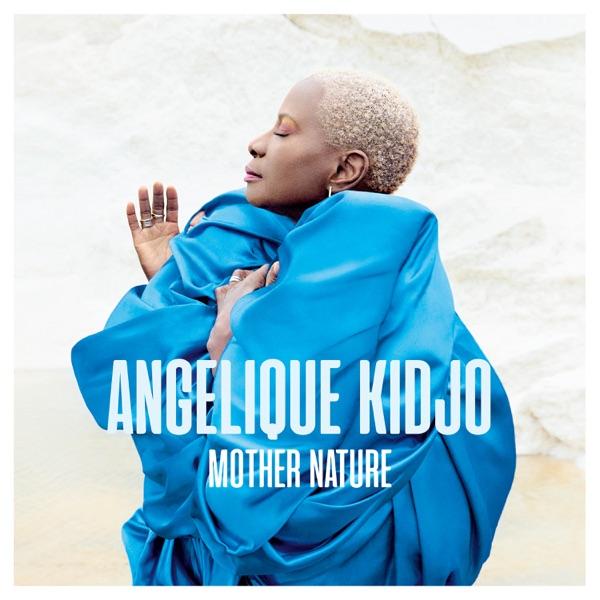 Angelique Kidjo Mother Nature Album Lyrics Tracklist