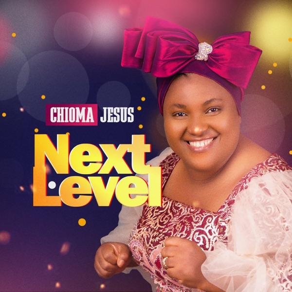 Chioma Jesus Next Level Album Lyrics