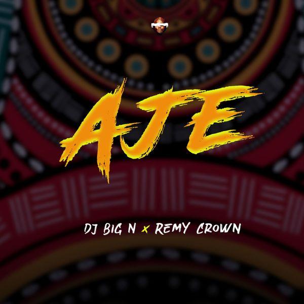DJ Big N AJE Lyrics