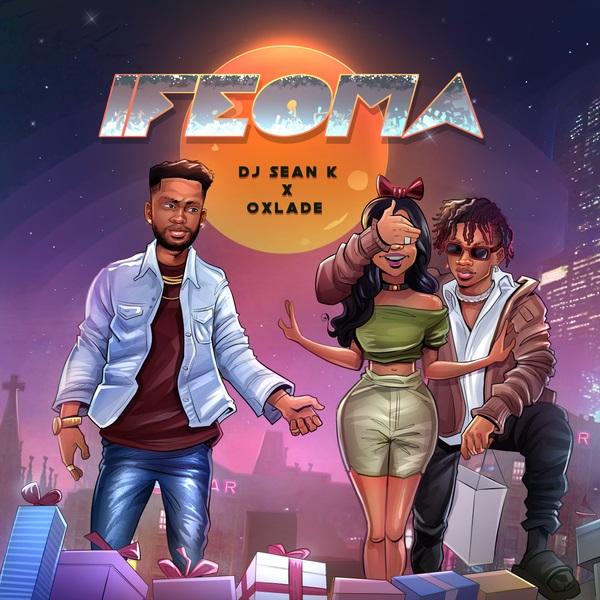 DJ Sean K Oxlade Ifeoma Lyrics