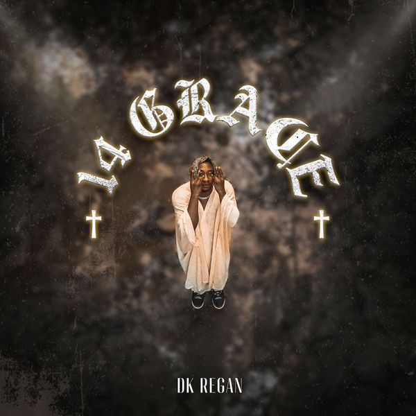 Dk Regan 14 Grace EP Lyrics