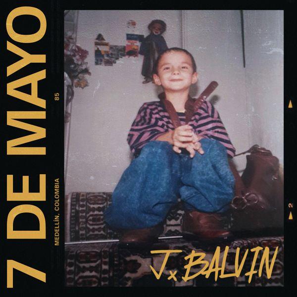 J Balvin 7 de Mayo Lyrics