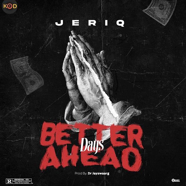 Jeriq Better Days Ahead Lyrics