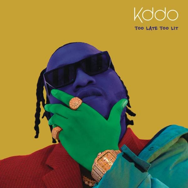 KDDO Too Late Too Lit EP Lyrics