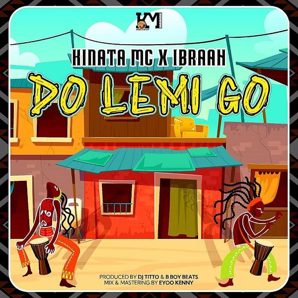 Kinata Mc Ibraah Do Lemi Go Lyrics