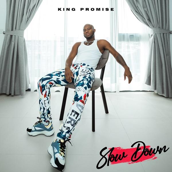 King Promise Slow Down Lyrics