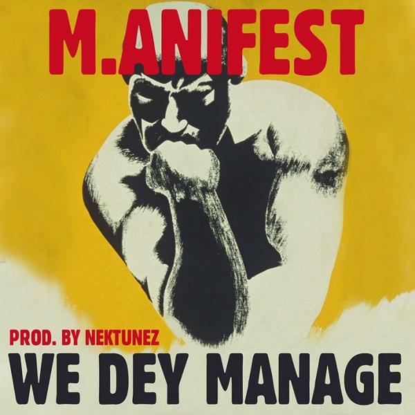 M.anifest We Dey Manage Lyrics