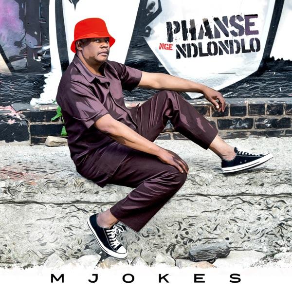 Mjokes Phanse Nge Ndlondlo Lyrics