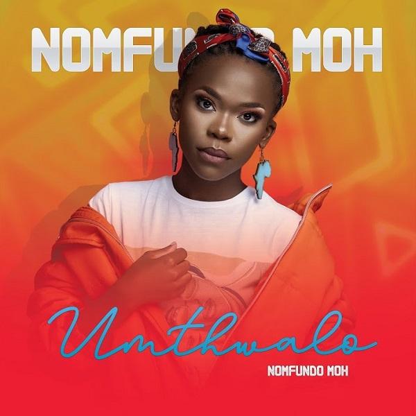 Nomfundo Moh Umthwalo Lyrics
