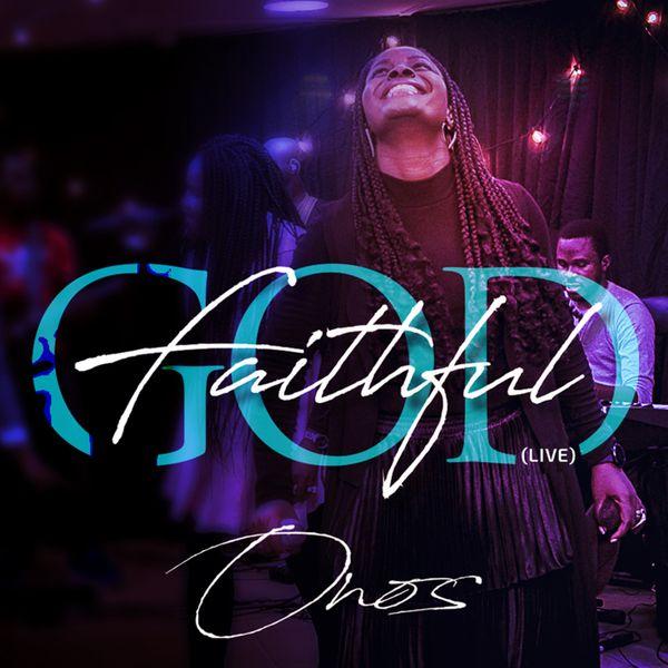 Onos Faithful God Live Lyrics