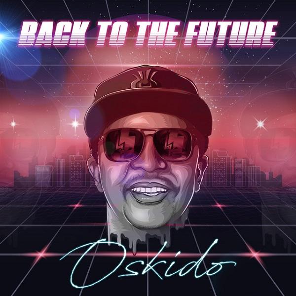Oskido Back To The Future EP Lyrics