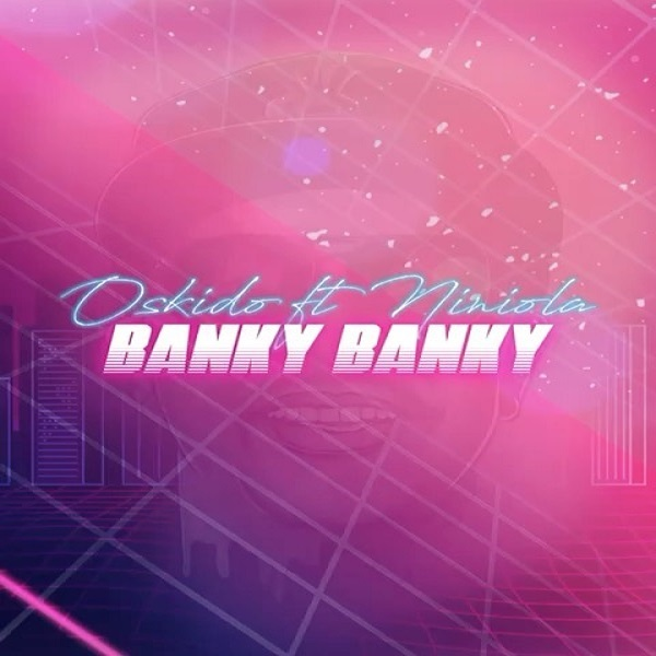 Oskido Banky Banky Lyrics Art