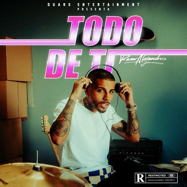 Rauw Alejandro Todo De Ti Lyrics
