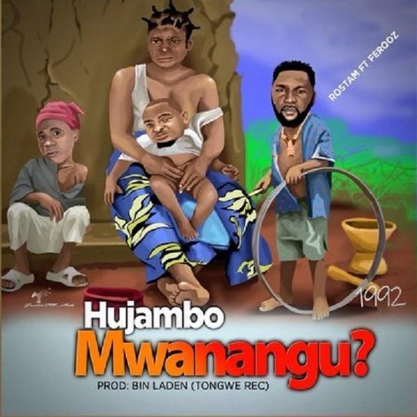 Rostam Hujambo Mwanangu Lyrics