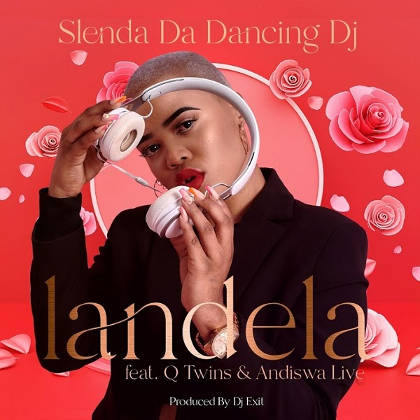 Slenda Da Dancing DJ Landela Lyrics