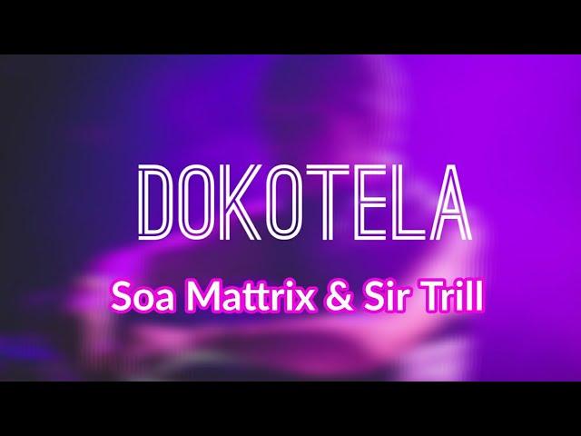 Soa Mattrix Dokotela Lyrics
