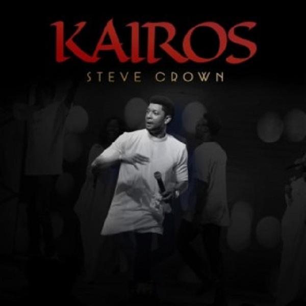 Steve Crown KAIROS Album Lyrics