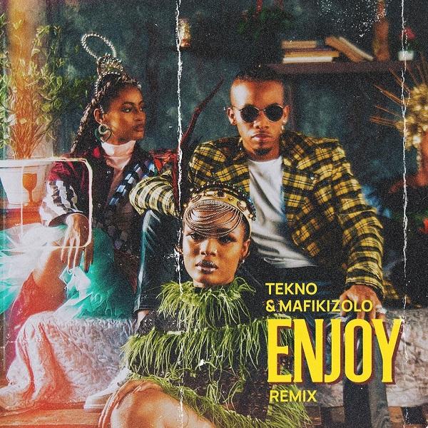 Tekno Enjoy Remix Lyrics ft Mafikizolo