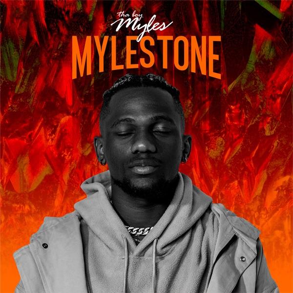 Tha Boy Myles Mylestone EP Lyrics