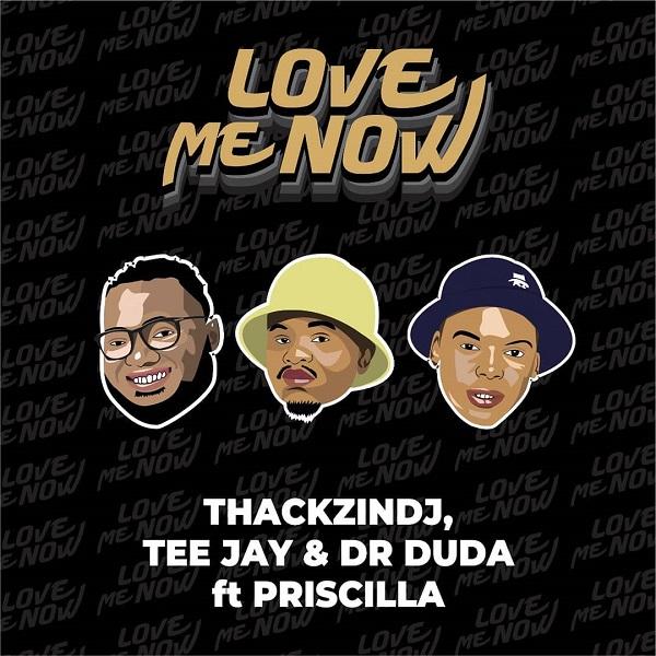 ThackzinDJ Love Me Now Lyrics