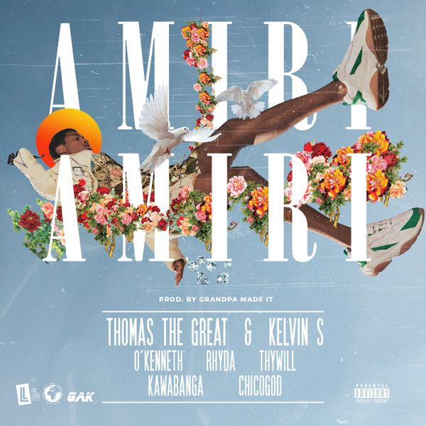 Thomas The Great Kelvin S Amiri Amiri Lyrics