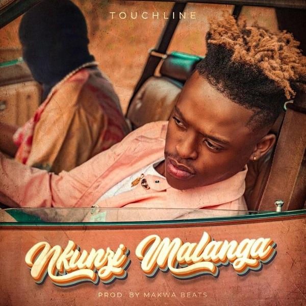 Touchline Nkunzi Malanga Lyrics
