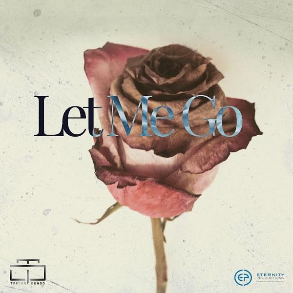 Trevor Dongo Let Me Go Lyrics
