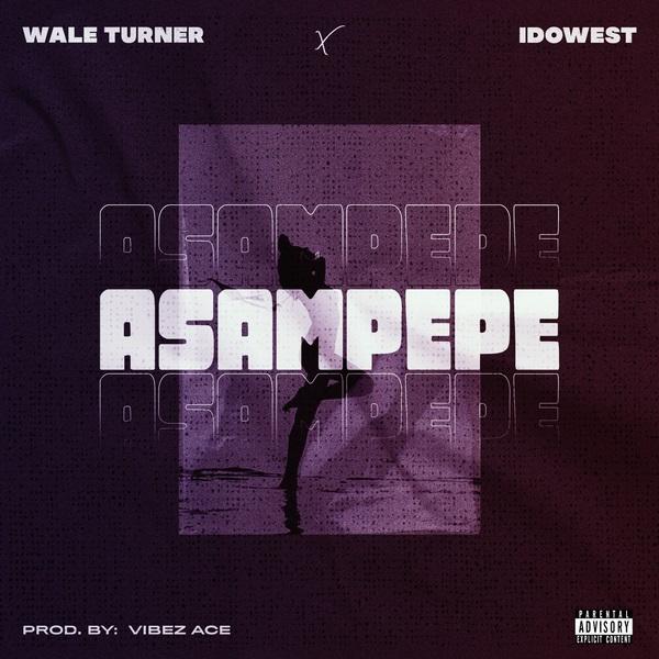 Wale Turner Asampepe Lyrics