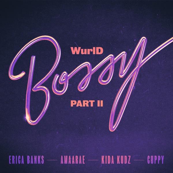 WurlD Bossy Part II Remix Lyrics