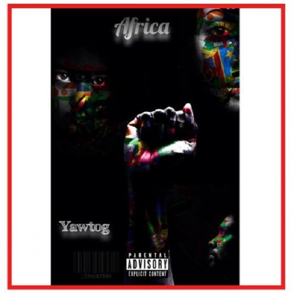 Yaw Tog Africa Lyrics