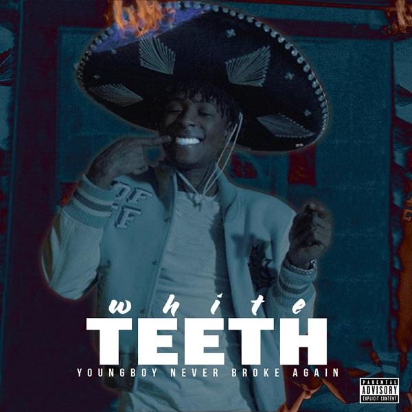 YoungBoy Never Broke Again White Teeth Lyrics