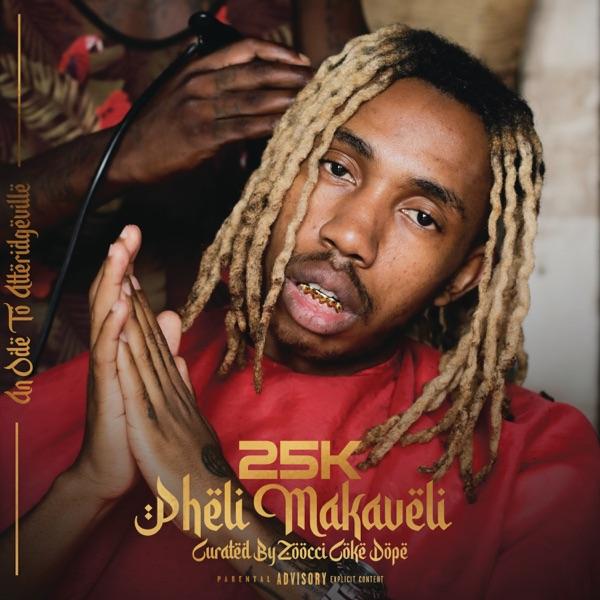 25K Pheli Makaveli Album Lyrics Tracklist
