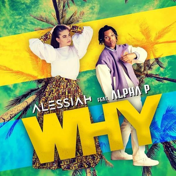 Alessiah Alpha P Why Lyrics