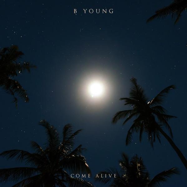 B Young Come Alive Lyrics