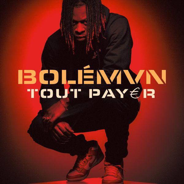 Bolemvn Tout payer Lyrics